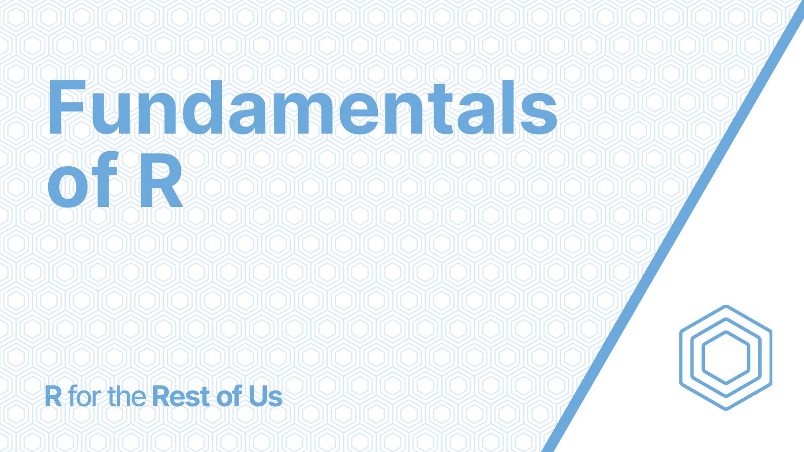 Fundamentals of R
