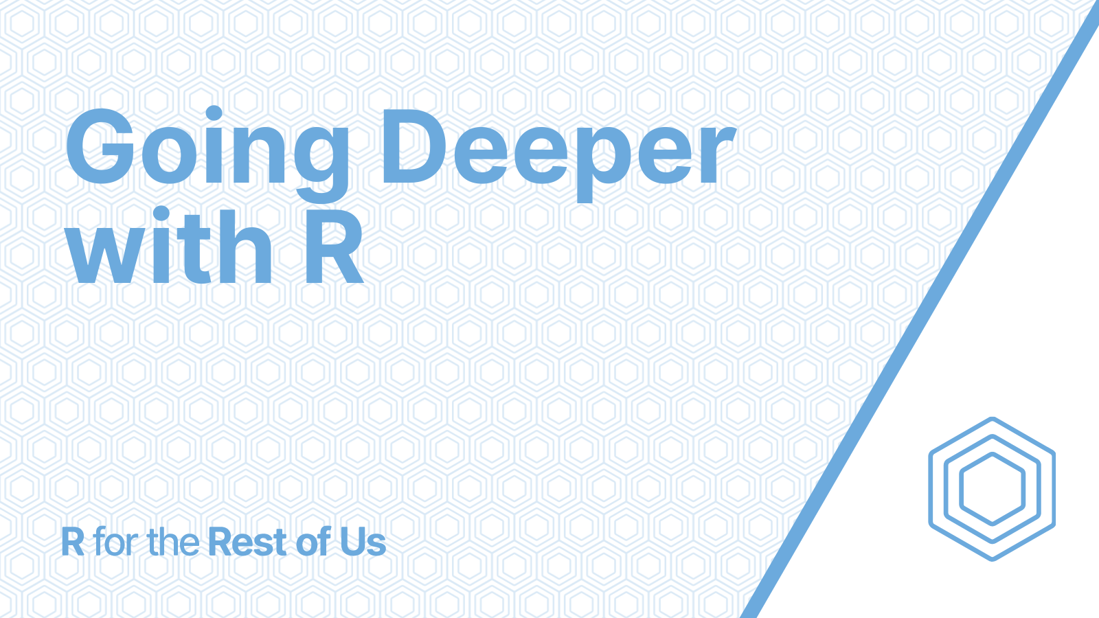 Going Deeper with R